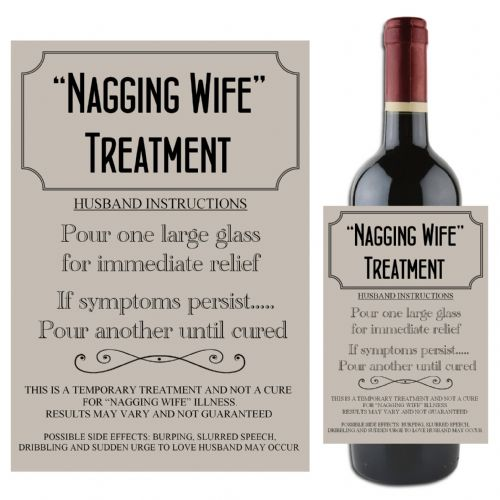 """Nagging Wife"" Treatment Cure Joke Humour Wine / Champagne Bottle Label N76"